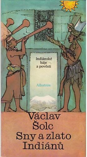 Václav Šolc – Sny a zlato Indiánů