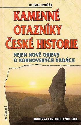 Otomar Dvořák – Kamenné otazníky české historie