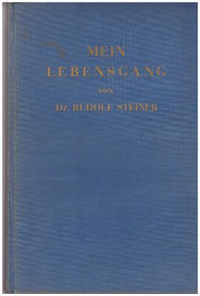 Steiner Rudolf – Mein Lebensgang: Eine nicht vollendete Autobiographie Rudolf Steiner