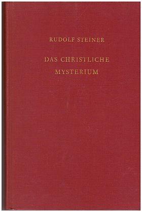 Rudolf Steiner – Das christliche Mysterium