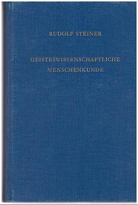 Rudolf Steiner – Geisteswissenschaftliche Menschenkunde