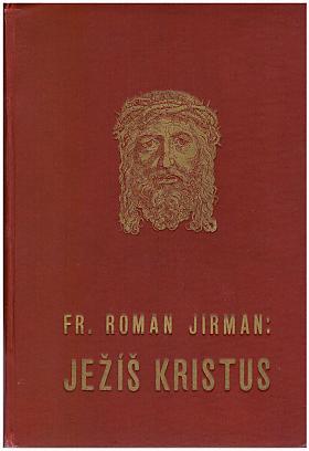 František Roman Jirman – Ježíš Kristus František