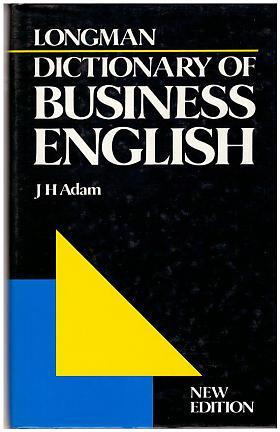 J. H. Adam – Longman Dictionary of Business English