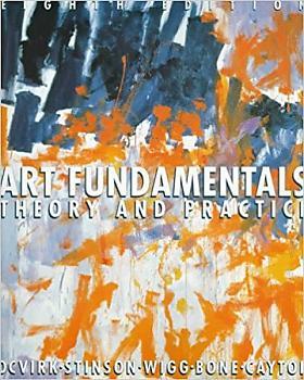 Otto G. Ocvirk, Robert E. Stinson, Philip R. Wigg – Art Fundamentals: Theory and Practice