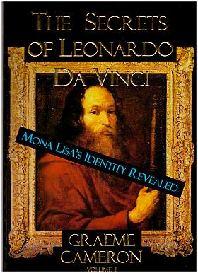 Cameron Graeme – The secrets of Leonardo da Vinci - Mona Lisa's identity revealed [Volume 1]