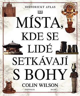 Wilson Colin – Místa, kde se lidé setkávají s bohy