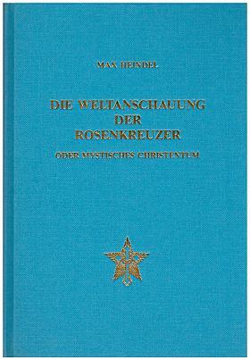 Max Heindel – Die Weltanschauung der Rosenkreuzer oder mystisches Christentum