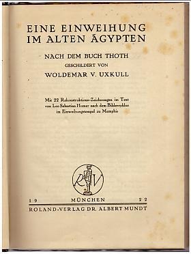 Woldemar von Uxkull – Eine Einweihung im alten Ägypten: Nach dem Buch Thoth Woldemar von Uxkull