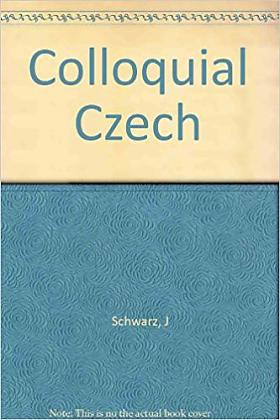 J. Schwarz – Colloquial Czech An Easy Course for Beginners