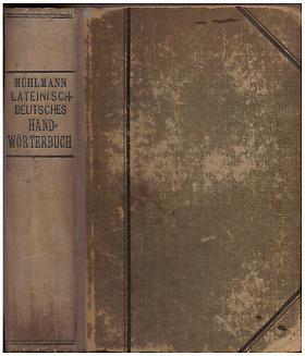 Gustav Mühlmann – Lateinisch-deutsches und Deutsch-lateinisches Handwörterbuch