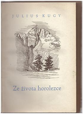 Ze života horolezce Julius Kugy