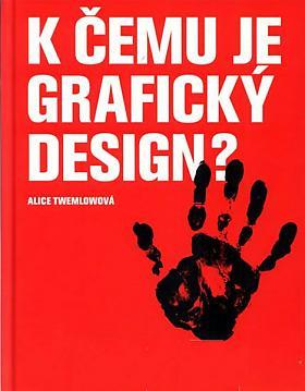 Alice Twemlow – K čemu je grafický design?