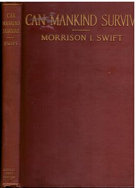 Morrison I. Swift – Can Mankind Survive