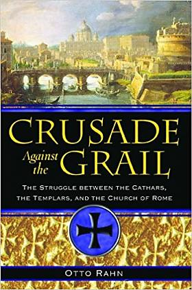 Otto Rahn – Crusade Against the Grail