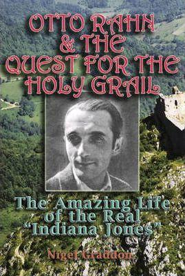 Nigel Graddon – Otto Rahn and the Quest for the Grail