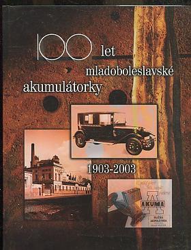 Vladimír Hostonský – 100 let mladoboleslavské akumulátorky 1903-2003