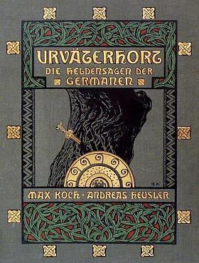 Koch Max und Heusler Andreas – Urväterhort Die Heldensagen der Germanen Max Koch - Andreas Heusler