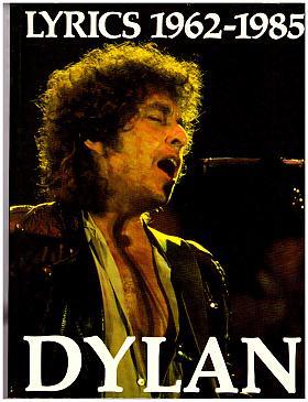 Bob Dylan – Bob Dylan - Lyrics, 1962-1985