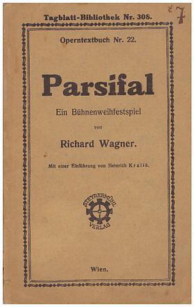 Richard Wagner – Parsifal ein Bühnenweihfestspiel