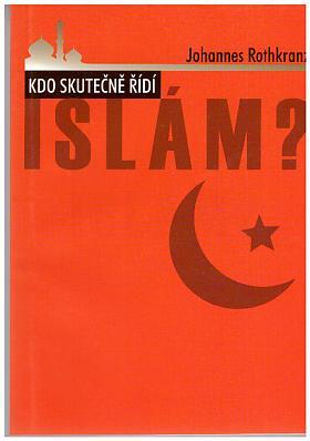 Johannes Rothkranz – Kdo skutečně řídí islám?