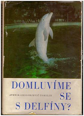 Tomilin Avenir Grigorjevič – Domluvíme se s delfíny ? Avenir Grigorjevič Tomilin