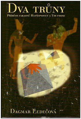 Dagmar Ledečová – Dva trůny: příběhy egyptských faraonů Hatšepsovet a Thutmose