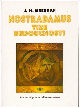 James Herbert Brennan – Nostradamus: vize budoucnosti