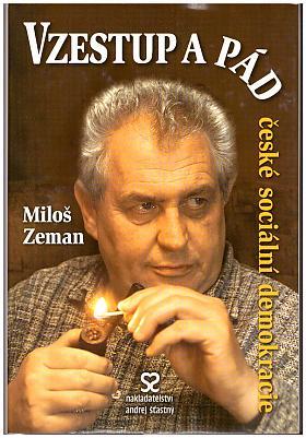 Miloš Zeman – Vzestup a pád české sociální demokracie