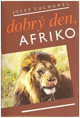 Josef Suchomel – Dobrý den Afriko
