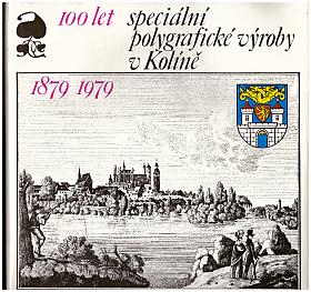 100 let speciální polygrafické výroby v Kolíně 1879-1979