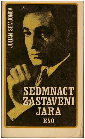 Semenov Julian Semenovič – Sedmnáct zastavení jara Julian Semjonovič Semjonov