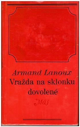 Lanoux Armand – Vražda na sklonku dovolené Armand Lanoux