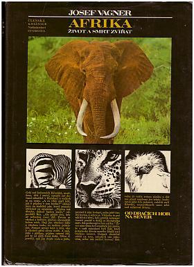 Vágner Josef – Afrika Život a smrt zvířat Josef Vágner