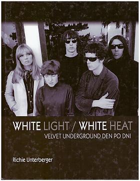 Richie Unterberger, Richie Unterberger – White light/white heat