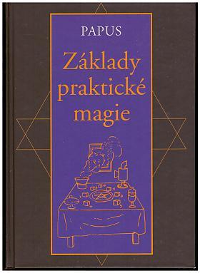 Gérard Encausse Papus – Základy praktické magie