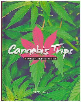 Cannabis Trips - Průvodce celým zhuleným světem