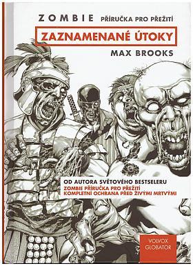Max Brooks – Zombie - Příručka pro přežití: Zaznamenané útoky