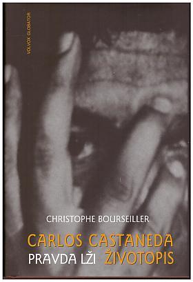 Christophe Bourseiller – Carlos Castaneda - Pravda lži