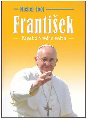 Michel Cool – František - Papež z Nového světa