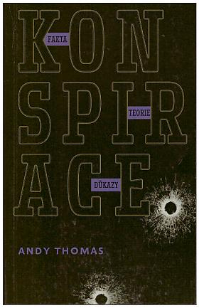 Andy Thomas – Konspirace: Fakta, teorie, důkazy