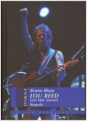 Bruno Blum – Lou Reed – Electric Dandy – Biografie