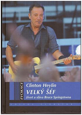 Heylin Clinton – Velký šéf: život a sláva Bruce Springsteena