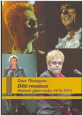 Dave Thompson – Děti revoluce. Historie glam rocku 1970–75