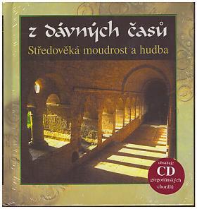 Z dávných časů: Středověká moudrost a hudba (obsahuje CD gregoriánských chorálů)