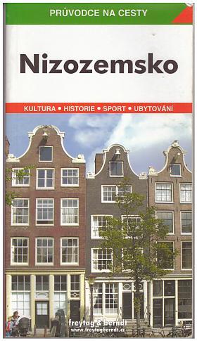 Bořivoj Indra – Nizozemsko: podrobné a přehledné informace o historii, kultuře, městech, přírodě a turistickém zázemí Nizozemska