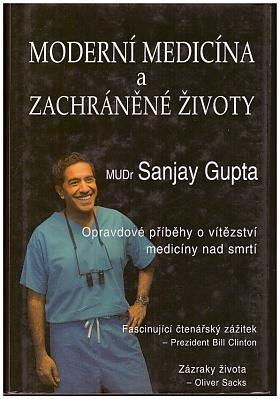 Gupta Sanjay – Moderní medicína a zachráněné životy