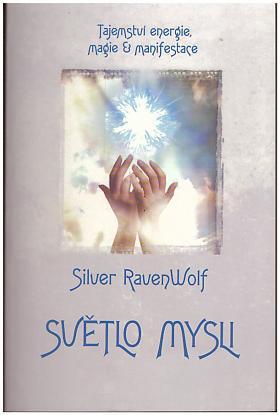 Silver Raven Wolf – Světlo mysli