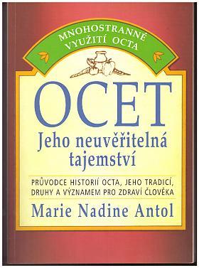 Marie Nadine Antol – Ocet - jeho neuvěřitelné tajemství