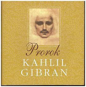 Kahlil Gibran – Prorok