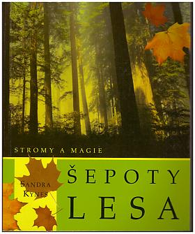 Sandra Kynes – Šepoty lesa - stromy a magie